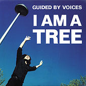 I Am A Tree de Guided By Voices