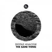 The Same Thing von Digitale Analogik