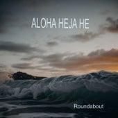 Aloha Heja He de Roundabout
