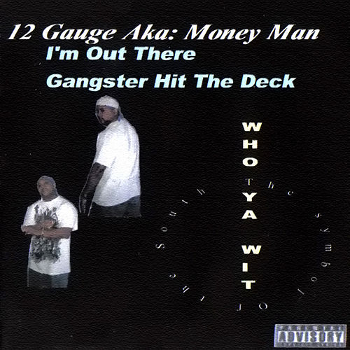 I'm Out There/Gangster Hit The Deck by 12 Gauge
