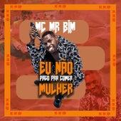 Eu Não Pago Pra Comer Mulher by MC Mr Bim