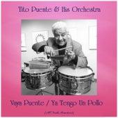 Vaya Puente / Ya Tengo Un Pollo (Remastered 2019) by Tito Puente