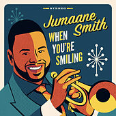 When You're Smiling von Jumaane Smith