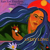 Run For Freedom / Sweet Thunder by Larry Long