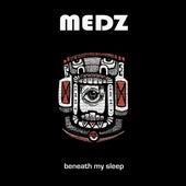 Beneath My Sleep by Medz
