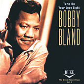 Turn On Your Love Light: The Duke Recordings Volume 2 by Bobby Blue Bland