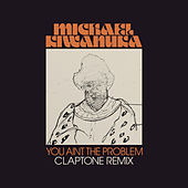 You Ain't The Problem (Claptone Remix) by Michael Kiwanuka
