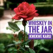 Whiskey In The Jar de Kwekwe Karu
