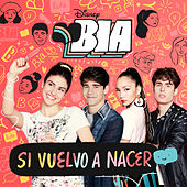 BIA - Si vuelvo a nacer (Music from the TV Series) de Various Artists