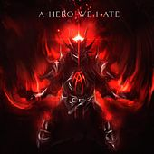 A Hero We Hate by Alpha