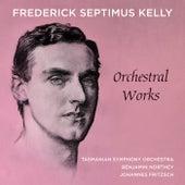 Frederick Septimus Kelly – Orchestral Works de Tasmanian Symphony Orchestra