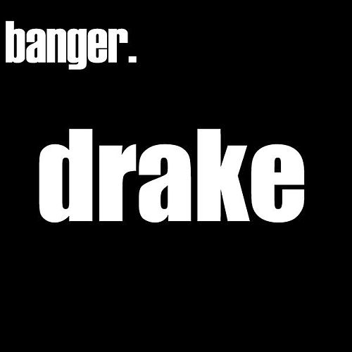 Banger. - Single by Drake (New Age)