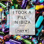 I Took A Pill In Ibiza de Ash R.