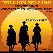 Million Selling Country Songs, Volume 2 by Franklin Riders