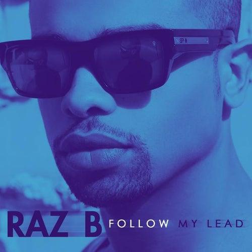Follow My Lead by Raz B