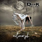 Metamorph von Dark Trilogy