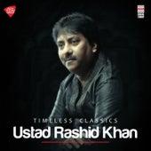 Timeless Classics of Rashid Khan de Rashid Khan