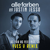 As Far as Feelings Go (Yves V Remix) de Alle Farben