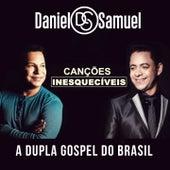 Canções Inesquecíveis (A Dupla Gospel do Brasil) de Daniel & Samuel