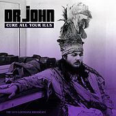 Cure All Your Ills by Dr. John