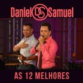 As 12 Melhores de Daniel & Samuel