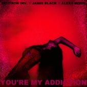 You're my Addiction (feat. Alexa Moon) de Neutron Inv.