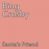 Santa's Friend di Bing Crosby