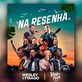 Na Resenha (Ao Vivo) de Wesley & Thiago