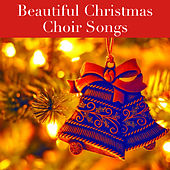 Beautiful Christmas Choir Songs de Various Artists