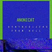 Synthesizers From Hell by AnoniCat