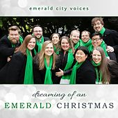 Dreaming of an Emerald Christmas by Emerald City Voices