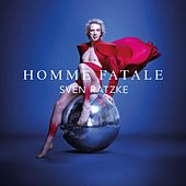 Homme Fatale by Sven Ratzke