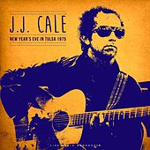 New Year's Eve In Tulsa 1975 (Live) by JJ Cale