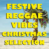 Festive Reggae Vibes Christmas Selection by Various Artists