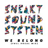 We Belong (Full Vocal Mix - Extended Mix) de Sneaky Sound System