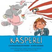 Ä Elefantastischi Seiltänzerin / Dä Prinz Säuniggel von Kasperli