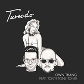 Own Thang by Tuxedo