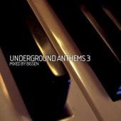 Underground Anthems 3 (Mixed By Bissen) von Various Artists
