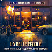 La Belle Epoque (Original Motion Picture Soundtrack) de Various Artists