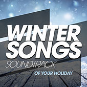 Winter Songs - Soundtrack of Your Holiday di Various Artists