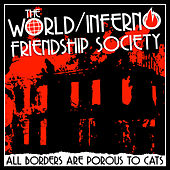 All Borders Are Porous to Cats von The World/Inferno Friendship Society