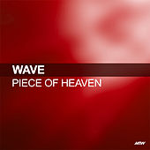 Piece Of Heaven by Wave
