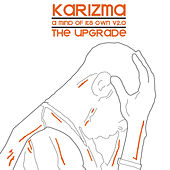 A Mind Of Its Own V2.0 The Upgrade by Karizma