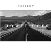How It Goes de Teeblow