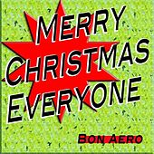 Merry Christmas Everyone by Bon Aero