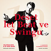 Deset Let Beat Ve Swingu de B-SIDE Band Vojtěch Dyk