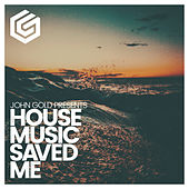 House Music Saved Me by john gold