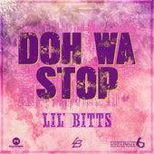 Doh Wa Stop de Lil' Bitts