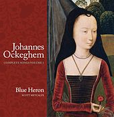 Johannes Ockeghem: Complete Songs, Vol. 1 by Blue Heron