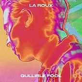 Gullible Fool by La Roux